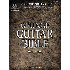 Grunge Guitar Bible - 2nd Edition