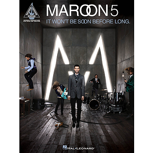 Maroon 5 - It Won&#039;t Be Soon Before Long