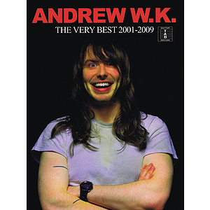 Andrew W.K. - The Very Best 2001-2009