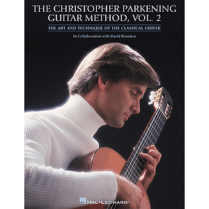 The Christopher Parkening Guitar Method - Volume 2