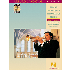 Arturo Sandoval - Playing Techniques & Performance Studies for Trumpet