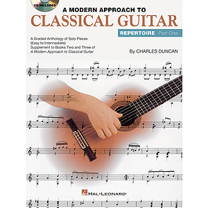 A Modern Approach to Classical Guitar Repertoire - Part 1