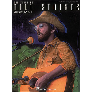 The Songs of Bill Staines - Music to Me