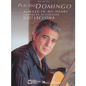 Plcido Domingo: Always in My Heart (Siempre en Mi Corazn)