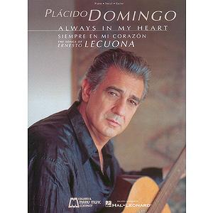 Plácido Domingo: Always in My Heart (Siempre en Mi Corazón)
