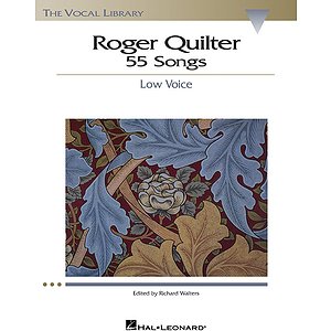 Roger Quilter: 55 Songs
