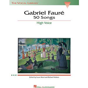 Gabriel Fauré: 50 Songs