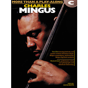 Charles Mingus - More Than a Play-Along - C Edition