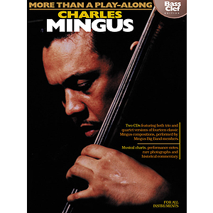 Charles Mingus - More Than a Play-Along - Bass Clef Edition