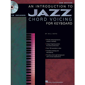 An Introduction to Jazz Chord Voicing for Keyboard - 2nd Edition