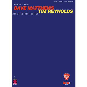 Dave Matthews/Tim Reynolds - Live at Luther College
