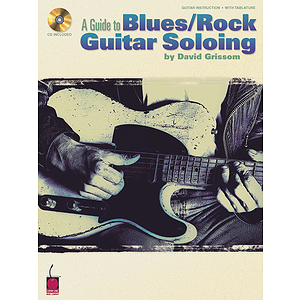 A Guide to Blues/Rock Guitar Soloing