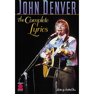 John Denver - The Complete Lyrics