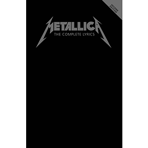 Metallica - The Complete Lyrics - Second Edition