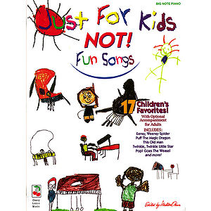 Just For Kids - NOT! Fun Songs