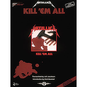 Metallica - Kill &#039;Em All*