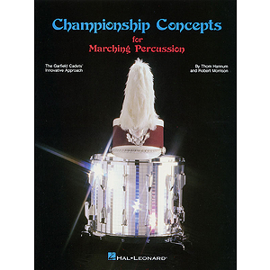Championship Concepts for Marching Percussion