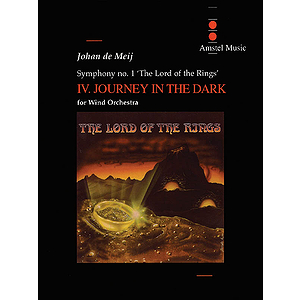 Lord of the Rings, The (Symphony No. 1) - Journey in the Dark - Mvt. IV