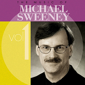 The Music of Michael Sweeney - Volume 1