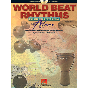 World Beat Rhythms: Beyond the Drum Circle - Africa
