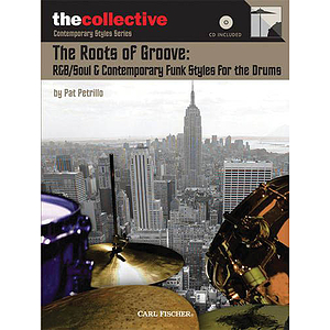 The Roots of Groove: R&amp;B/Soul &amp; Contemporary Funk Styles for the Drums