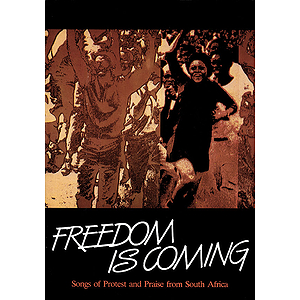 Freedom Is Coming - Songs of Protest and Praise from South Africa (Collection)