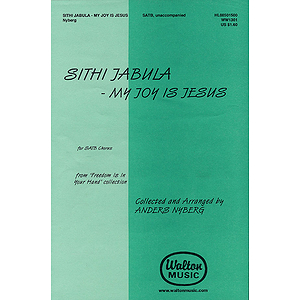 Sithi Jabula (My Joy Is Jesus)