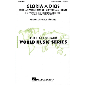 Gloria A Dios - Three Spanish Songs for Treble Chorus (Collection)