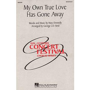 My Own True Love Has Gone Away