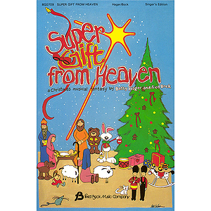 Super Gift from Heaven (Children's Musical)