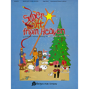 Super Gift from Heaven (Children&#039;s Musical)