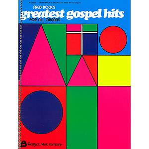 Fred Bock's Greatest Gospel Hits