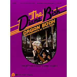 The Diane Bish Organ Book -¦Volume 2