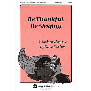 Be Thankful, Be Singing