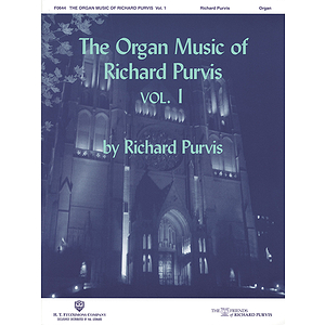 The Organ Music of Richard Purvis - Volume 1