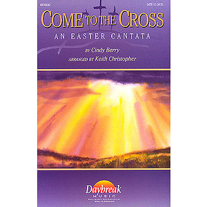 Come to the Cross (Easter Cantata)