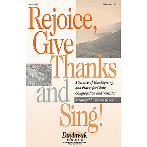 Rejoice, Give Thanks and Sing!