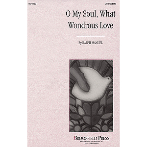 O My Soul, What Wondrous Love