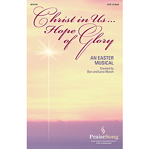 Christ in Us...Hope of Glory (Easter Musical)