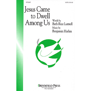 Jesus Came to Dwell Among Us