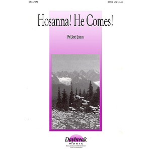 Hosanna! He Comes!