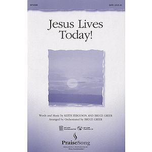 Jesus Lives Today!
