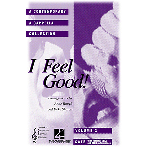 I Feel Good (A Contemporary A Cappella Collection, Volume 3)