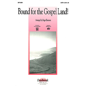 Bound for the Gospel Land! (Medley)
