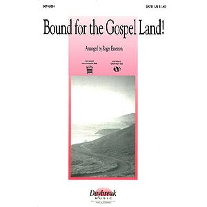 Bound for the Gospel Land! (Medley)