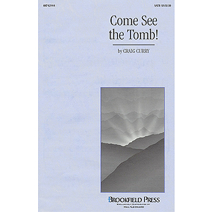 Come, See the Tomb!