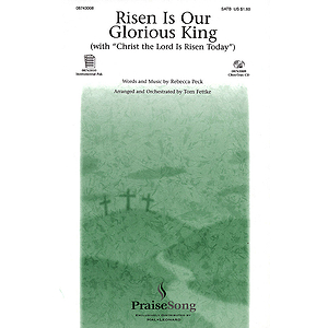 Risen Is Our Glorious King (with Christ the Lord Is Risen Today)