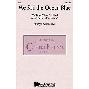We Sail the Ocean Blue (from H.M.S. Pinafore)