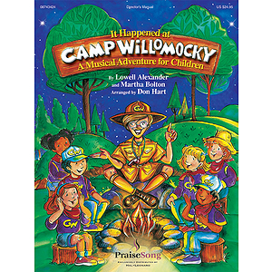 It Happened At Camp Willomocky (Sacred Children&#039;s Musical)
