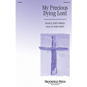 My Precious, Dying Lord
